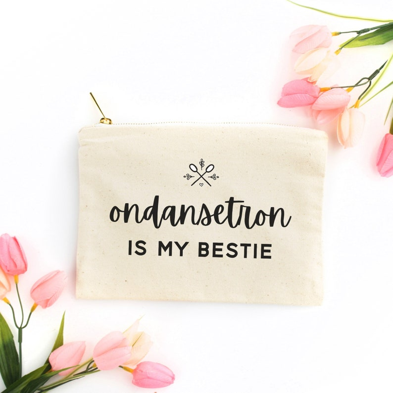 Ondansetron is My Bestie Large Pouch Gastroparesis Humor image 1