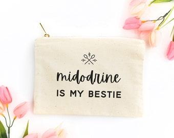 Midodrine is My Bestie Large Pouch, POTS Medicine Bag, Dysautonomia Gift, Funny Chronic Illness Bag, POTS Canvas Pouch, Midodrine Pouch