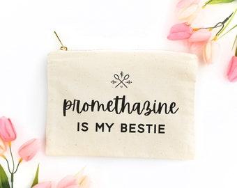 Promethazine is My Bestie Large Pouch, Gastroparesis Humor, Gastroparesis Gift, Large Medicine Bag, Nausea Humor Cosmetic Bag