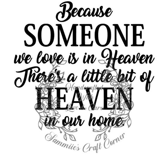 Because Someone We Love Is In Heaven Svg File Cheapest On Etsy