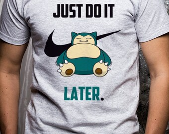 6d5a1791 Pokemon Snorlax T-Shirt, Just Do It Later Tee, shirts unique print Tshirts  696
