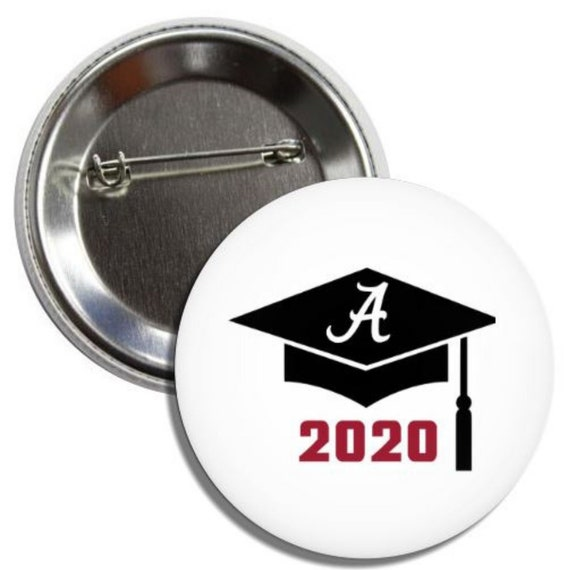 University Of Alabama Graduation 2020.2020 University Of Alabama Graduation 2 25 Button Pin Back Badge