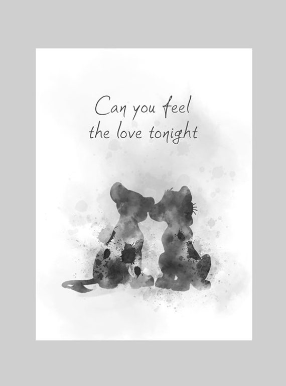 Can you feel the love tonight ART PRINT The Lion King Quote, Song, Nursery,  Gift, Wall Art, Home Decor, Black and White