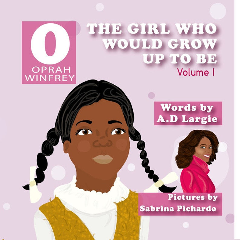 Oprah Winfrey The Girl Who Would Grow Up To Be: Oprah image 0