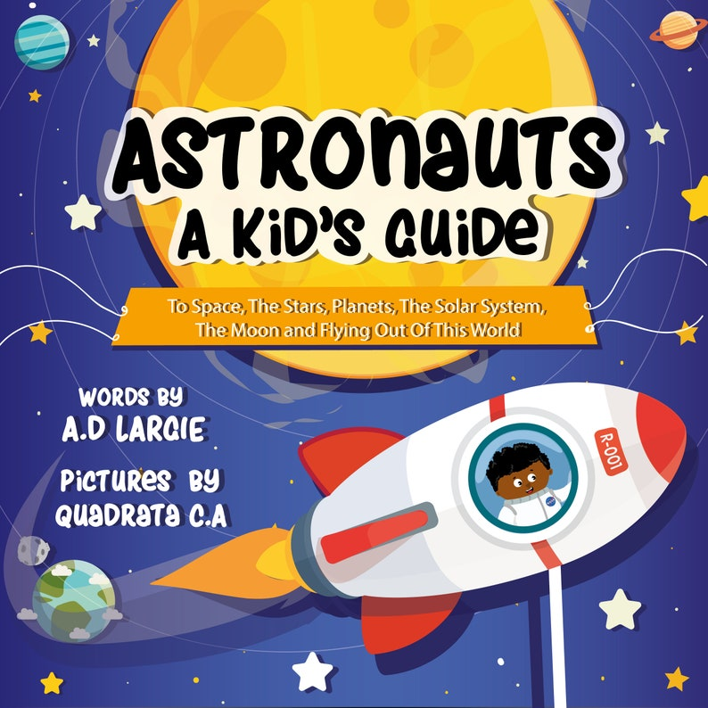 Astronauts: A Kid's Guide To Space The Stars Planets image 0