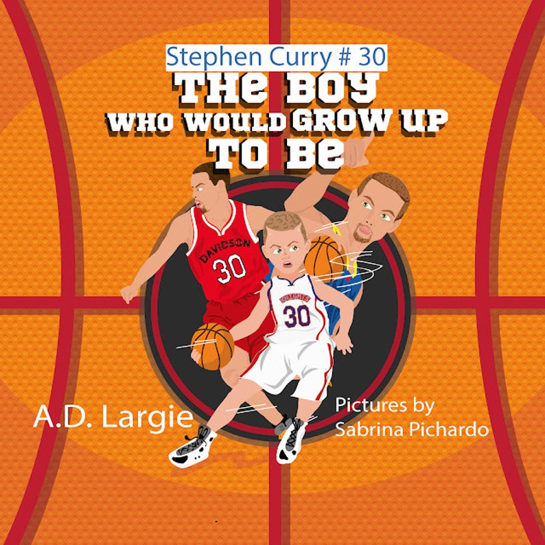 Stephen Curry 30 The Boy Who Would Grow Up To Be: Stephen image 0