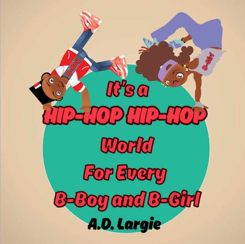 It's A Hip Hop Hip Hop World For Every B-Boy and B-Girl: image 0