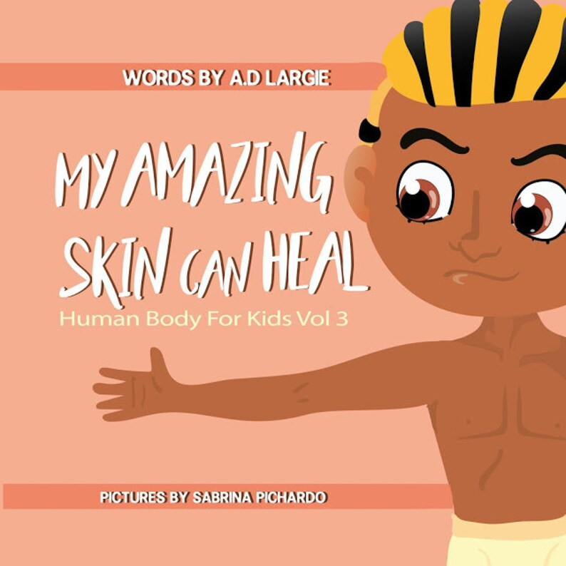 My Amazing Skin Can Heal: A Book About Boo-Boos Bandages and image 0