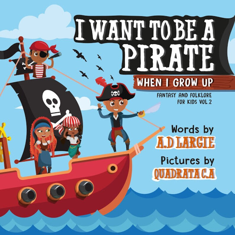 I Want To Be A Pirate When I Grow Up Fantasy and Folklore For image 0