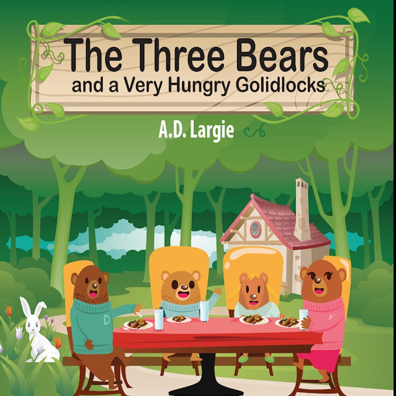 The Three Bears and a Very Hungry Goldilocks: A Classic fairy image 0
