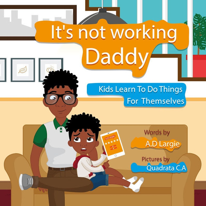 Daddy It's Not Working: Kids Learn to Do Things for image 0