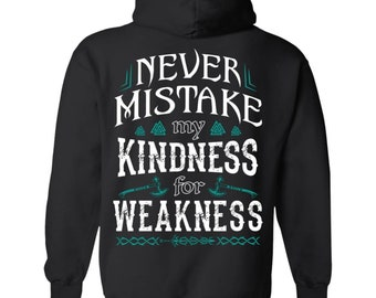 Viking, Norse, Gym t-shirt & apparel, Never mistake my kindness for weakness, Black hoodie, Back