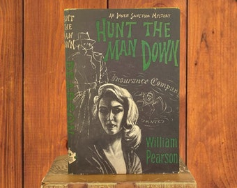 Hunt the Man Down, William Pearson, Vintage Inner Sanctum Mystery, Jacket by Guy Fraumeni, 1956, Book Club Ed, Free Shipping