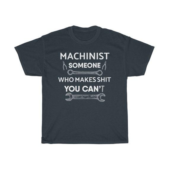 Opérateur de de Machine de Opérateur chemise - idée de cadeau de machiniste - machiniste drôle cadeau - quelqu'un qui fait de la merde vous CanT unisexe Tee 24cd69