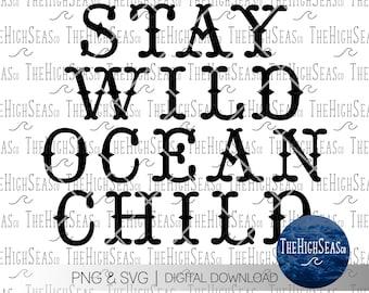 Stay Wild Ocean Child     Digital Download, Sublimation Design, PNG & SVG file