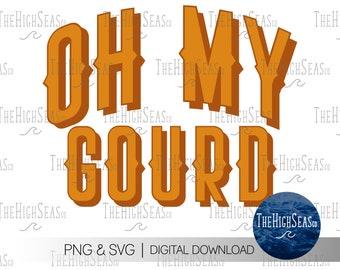 Oh My Gourd   Digital Download, Sublimation Design, PNG & SVG file