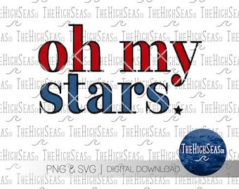 Oh my stars.   Digital Download, Sublimation Design, PNG & SVG file