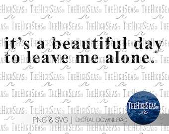 It's a beautiful day   Digital Download, Sublimation Design, PNG & SVG file