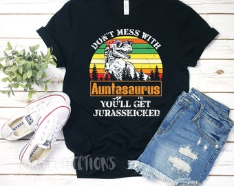 caa070ace Don't Mess With Auntasaurus You'll Jurasskicked Shirt /Funny Shirt /Christmas  Shirt for Her/ Family Shirt / Holliday Tee