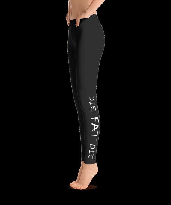DIE FAT DIE Crossfit Yoga Workout Fitness Leggings