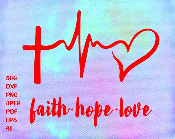 Faith Hope Love Faith Hope Love Svg Faith Hope Love Faith Etsy