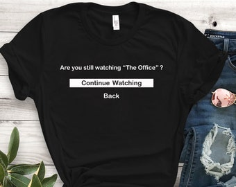 2ee0e0c1 Are you still watching the office shirt Funny Netflix shirt Are You Still  Watching The Office Funny Netflix TShirt