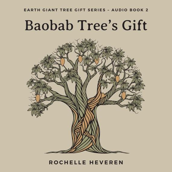 Earth Giant Tree Gift Series - Baobab Tree's Gift - Book 2
