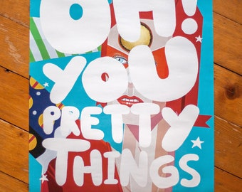 Oh! You Pretty Things – Exhibition Poster