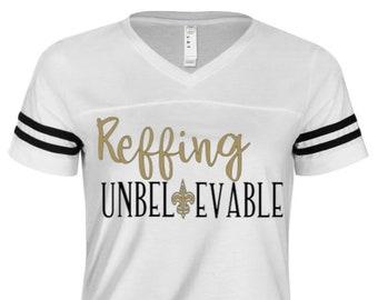 Reffing Unbelievable - Saints - NFC - Saints Shirt - New Orleans Saints -  Adult Shirt 68e56fa3a