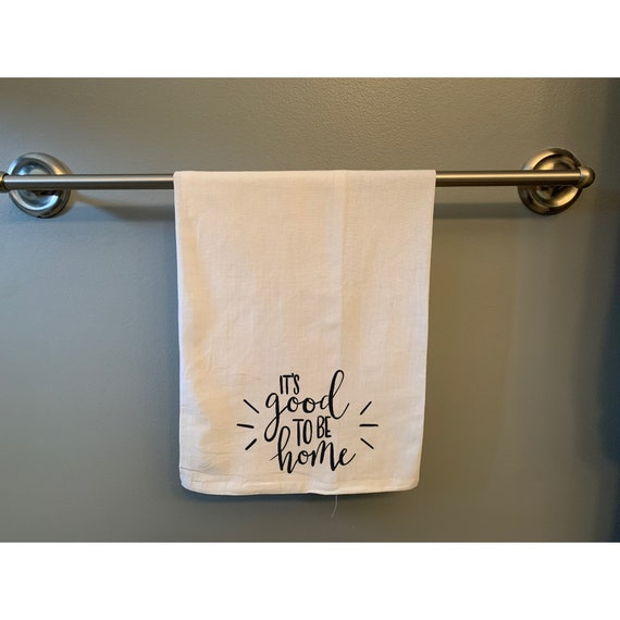 It's Good to Be Home 100% Cotton Flour Sack Tea Towel