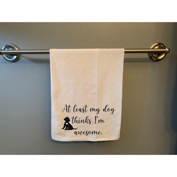 Dog Lover Quote 100% Cotton Flour Sack Tea Towel