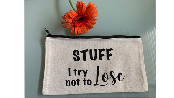Stuff I Try Not to Lose Makeup Bag, Toiletry Bag. Gift for her, Fun Makeup Bag, Cosmetic Bag, Travel Bag, Pencil Case, Purse Storage Bag