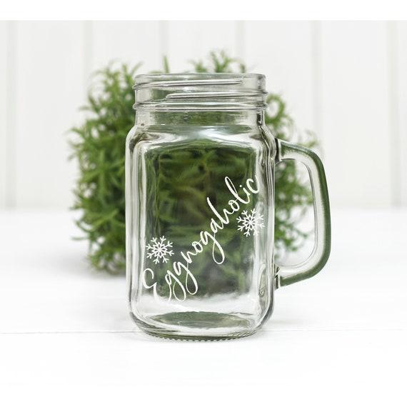 Eggnogaholic Glass Mason Jar Mug / holiday glass / Winter theme / Holiday Gift Idea / Egg Nog Lovers