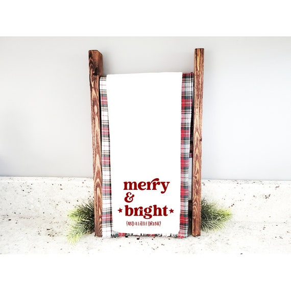 Merry and Bright and a Little Drunk tea towel, flour sack tea towel, holiday theme kitchen decor, gift idea for her, funny kitchen decor