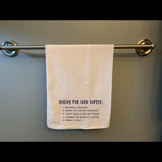 Teacher Humour 100% Cotton Flour Sack Tea Towel