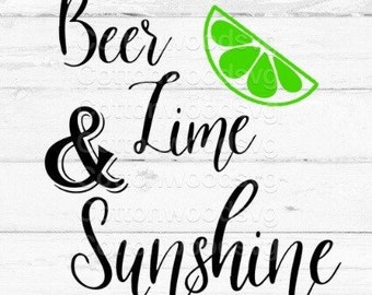 Beer Lime & Sunshine SVG, Digital File, Cut File for Silhouette and Cricut, Alcohol SVG, Summertime SVG