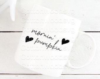 mornin' pumpkin SVG, Digital File, Cut File for Silhouette and Cricut, Mug Decal