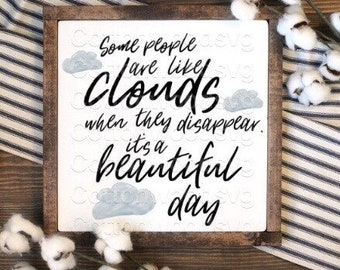 Some People are Like Clouds When They Disappear it's a Beautiful Day SVG, Digital File, Cut File for Silhouette and Cricut, Sarcastic SVG