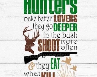 Hunters make better lovers SVG, Silhouette Cut File, Cricut Cut File, SVG, Adult Humor, Funny SVG, Hunting svg