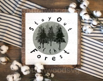 Stay Out of the Forest SVG, Digital File, Cut File for Silhouette and Cricut, Mug Decal, Shirt Decal, SSDGM, Murderino, MFM