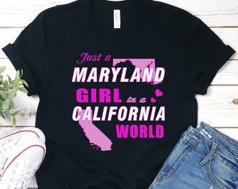 64d038f855 Personalized Shirt Custom Tee State Birthday T-Shirt Funny Gift  Just A  Maryland Girl In A California World Buy 2 Get 30% OFF