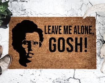 Leave Me Alone Gosh - Napoleon Dynamite - Doormat