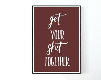 Shit Together Quote Etsy