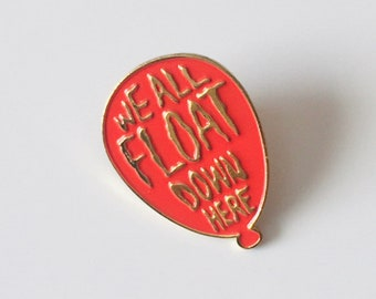 We All Float Down Here Enamel Pin - Inspired by the movie It / Pennywise the Clown