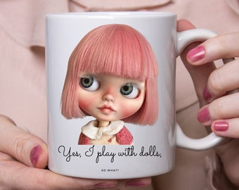 Blythe Doll Mug   Yes, I play with dolls, so what ?