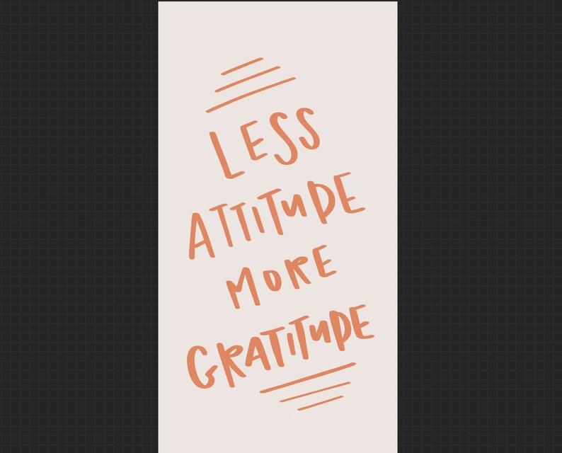 Phone Wallpaper Less Attitude More Gratitude Etsy