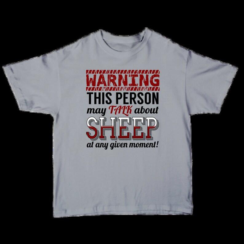 Warning This Person May Talk About Sheep At Any Given Moment T-shirt