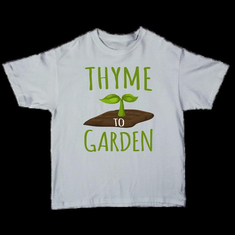 Thyme To Garden T-shirt