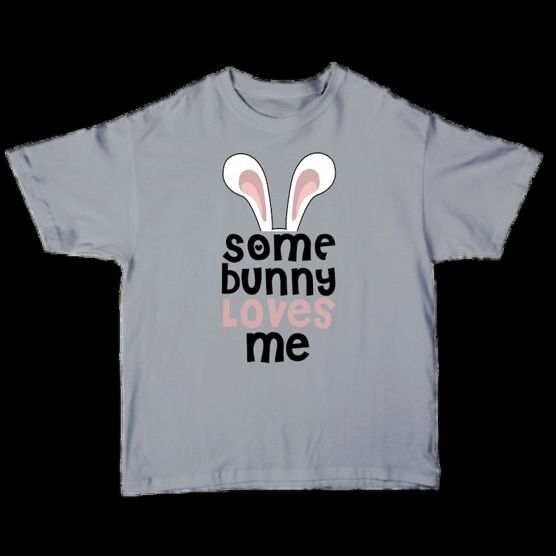 Some Bunny Loves Me T-shirt