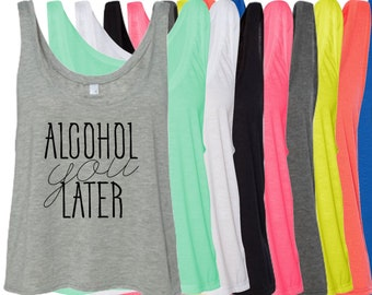 ce6d7b87f3b57 Alcohol You Later Women s Cropped Flowy Tank Top